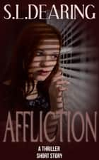 Affliction ebook by S.L. Dearing