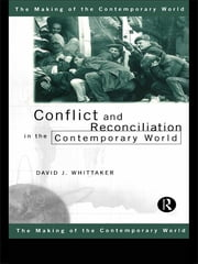 Conflict and Reconciliation in the Contemporary World ebook by David J. Whittaker