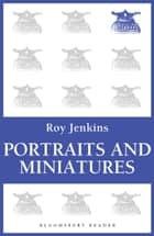 Portraits and Miniatures ebook by Roy Jenkins