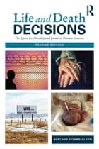 Life and Death Decisions - The Quest for Morality and Justice in Human Societies ebook by Sheldon Ekland-Olson