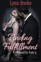 Finding Fulfillment ebook by Lynn Burke
