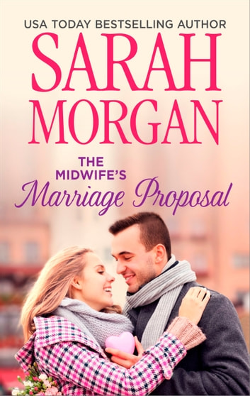 The Midwife's Marriage Proposal ebook by Sarah Morgan