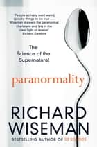 Paranormality ebook by Richard Wiseman