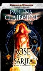 The Rose of Sarifal ebook by Paulina Claiborne
