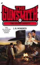 The Gunsmith 385 - The Silent Deputy ebook by J. R. Roberts