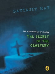 The Secret of The Cemetery ebook by Satyajit Ray