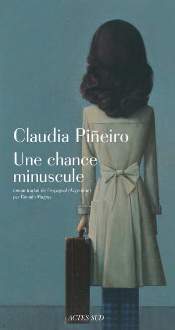 Une chance minuscule ebook by Claudia Pineiro