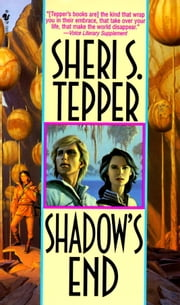 Shadow's End ebook by Sheri S. Tepper