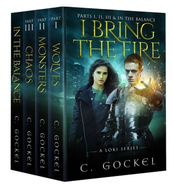 I Bring the Fire Part I, II, III, & In the Balance (A Loki Series) ebook by C. Gockel