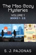 The Miso Cozy Mysteries, Volume 1 - The Daydreamer Detective, The Daydreamer Detective Braves The Winter, and Ozoni and Onsens ebook by S. J. Pajonas
