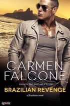 Brazilian Revenge ebook by Carmen Falcone