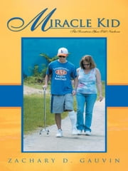 Miracle Kid - The Seventeen-Year-Old Newborn ebook by Zachary D. Gauvin