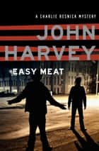 Easy Meat ebook by John Harvey