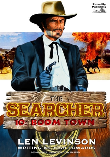The Searcher 10: Boom Town ebook by Len Levinson