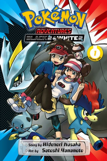Pokémon Adventures: Black 2 & White 2, Vol. 1 ebook by Hidenori Kusaka