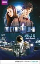 Doctor Who - Apollo 23 ebook by Justin Richards