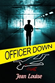 Officer Down ebook by Jean Louise