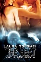 The Heat - Book 6 ebook by Laura Tolomei