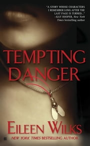 Tempting Danger ebook by Eileen Wilks