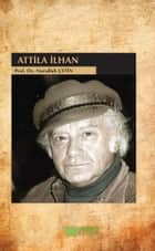 Atilla İlhan ebook by Nurullah Çetin