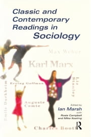 Classic and Contemporary Readings in Sociology ebook by Ian Marsh,Rosie Campbell,Mike Keating
