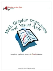 Math Graphic Organizers and Visual Aids, Grades 1-12 ebook by TeacherVision.com