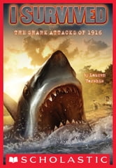 I Survived #2: I Survived the Shark Attacks of 1916 ebook by Lauren Tarshis