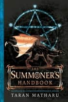 The Summoner's Handbook ebook by Taran Matharu