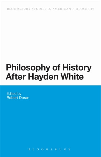 Philosophy of History After Hayden White ebook by