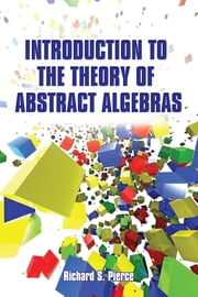 Introduction to the Theory of Abstract Algebras ebook by Richard S Pierce