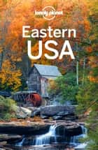 Lonely Planet Eastern USA ebook by Lonely Planet, Karla Zimmerman, Amy C Balfour,...