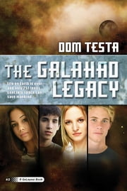The Galahad Legacy ebook by Dom Testa