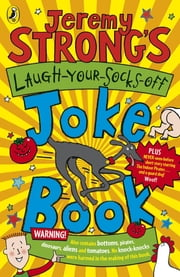 Jeremy Strong's Laugh-Your-Socks-Off Joke Book ebook by Jeremy Strong,Amanda Li