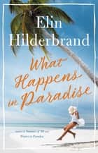 What Happens in Paradise eBook by Elin Hilderbrand