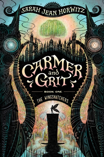 The Wingsnatchers - Carmer and Grit, Book One ebook by Sarah Jean Horwitz