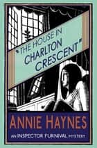The House in Charlton Crescent ebook by Annie Haynes