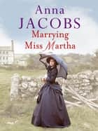 Marrying Miss Martha 電子書 by Anna Jacobs