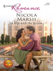 A Trip with the Tycoon ebook by Nicola Marsh