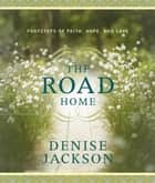 The Road Home ebook by Denise Jackson