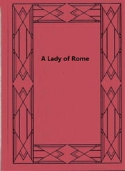 A Lady of Rome ebook by F. Marion Crawford