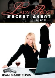 Lady Rose Secret Agent 36-24-36 ebook by Jean Marie Rusin