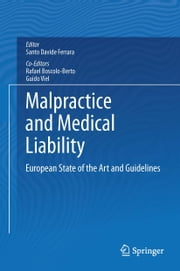 Malpractice and Medical Liability - European State of the Art and Guidelines ebook by