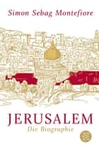 Jerusalem - Die Biographie eBook by Simon Sebag Montefiore, Ulrike Bischoff, Waltraud Götting