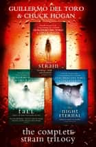 The Complete Strain Trilogy: The Strain, The Fall, The Night Eternal ebook by Guillermo del Toro