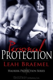 Personal Protection ebook by Leah Braemel