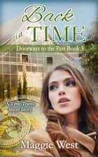 Back in Time - Doorways to the Past, #3 ebook by Maggie West