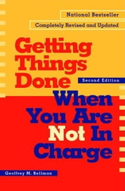 Getting Things Done When You Are Not In Charge ebook by Geoffrey M Bellman