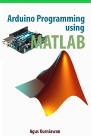 Arduino Programming using MATLAB ebook by Kobo.Web.Store.Products.Fields.ContributorFieldViewModel