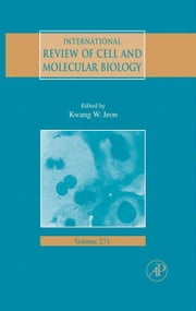 International Review of Cell and Molecular Biology ebook by Jeon, Kwang W.