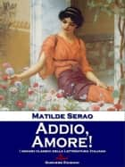 Addio, Amore! ebook by Matilde Serao